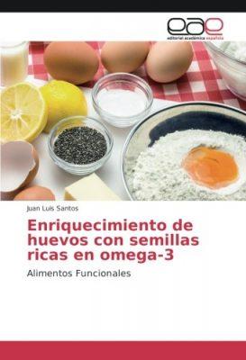Enriquecimiento de huevos con semillas ricas en omega-3: Alimentos Funcionales
